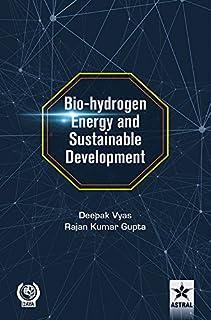 Bio-hydrogen Energy and Sustainable Development [Hardcover] [Jan 01, 2017] Deepak Vyas, Rajan Kumar Gupta