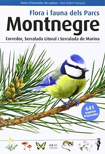 Flora i fauna dels Parcs Montnegre Corredor, Serralada Litoral i Serralada de Marina (Guies il·lustrades de natura)
