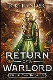 RETURN OF A WARLORD: The Silvan Book IV (4) (The Silvan Saga)