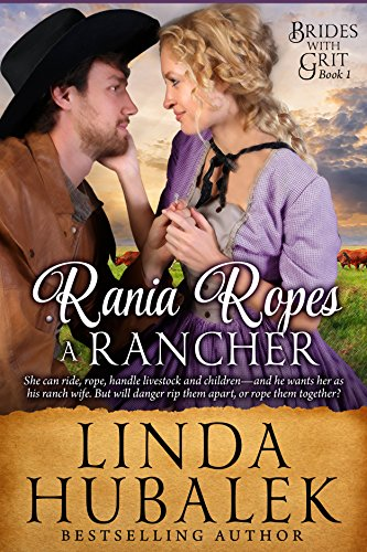 Rania Ropes a Rancher: A Historical Western Romance (Brides with Grit Series Book 1) by [Linda K. Hubalek]