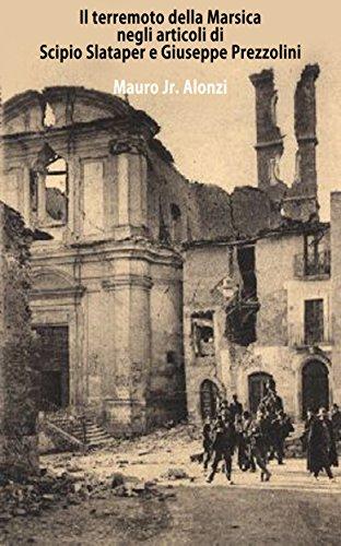 Il terremoto della Marsica negli articoli di Scipio Slataper e Giuseppe Prezzolini (Italian Edition)