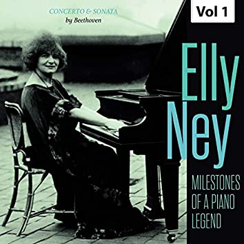 Milestones of a Piano Legend: Elly Ney, Vol. 1
