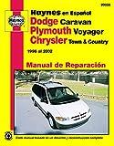 Haynes Dodge Caravan Plymouth Voyager y Chrysler Town & Country Manual de Reparacion Automotriz: 1996 al 2002