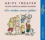 Wir werden immer größer: 25 Lieder aus dem berühmtesten Kindertheater