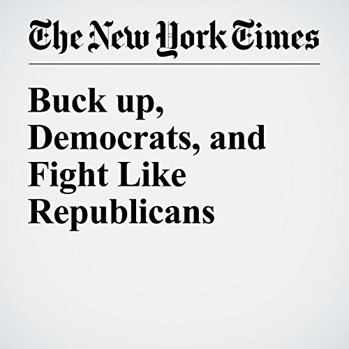 Buck up, Democrats, and Fight Like Republicans audiobook cover art