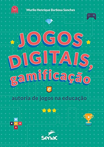 Jogos digitais, gamificação e autoria de jogos na educação