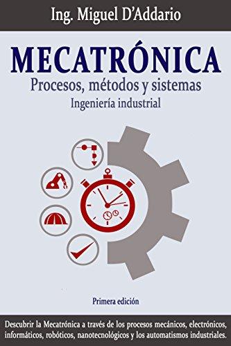 Mecatrónica: Procesos, métodos y sistemas (Spanish Edition)
