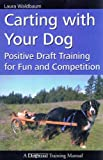 Best No Pull Dog Harnesses - Carting With Your Dog Positive Draft Dog Training Review