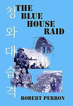 The Blue House Raid