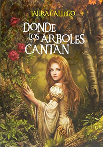 Donde Los árboles Cantan Especiales Laura Gallego Spanish Edition Ebook García Laura Gallego Amazon Nl Kindle Store