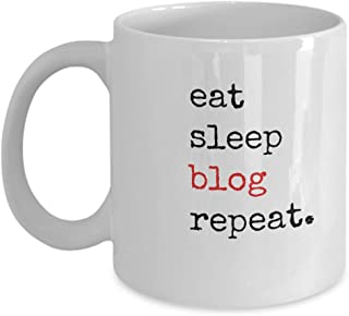 Funny Eat Sleep Blog Repeat Sayings Coffee Mug Best Birthday Gift for Friends & Bloggers Ceramic Tea Cup White 11 Ounce