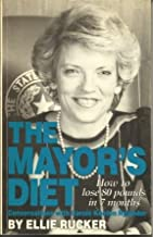 The Mayor's Diet How to Lose 80 Pounds in 7 Months: Conversations with Carole Keeton Rylander