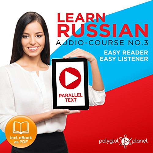 Learn Russian - Easy Reader - Easy Listener - Parallel Text Audio Course No. 3 audiobook cover art