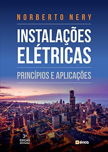 Instalações elétricas: Princípios e aplicações