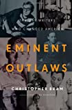 Image of Eminent Outlaws: The Gay Writers Who Changed America