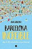 Barcelona increíble: ¡Más de 100 actividades extraordinarias! (No ficción)