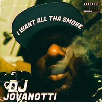 I Want All Tha Smoke