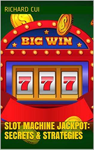 Slot Machine Jackpot: Secrets & Strategies (English Edition)