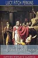 The Spartan Twins (Esprios Classics)