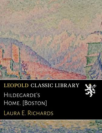 Hildegarde's Home. [Boston]