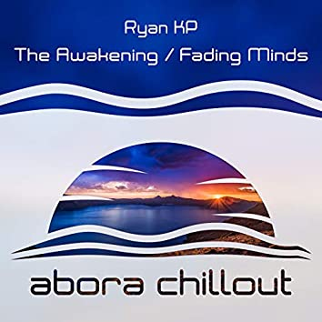 The Awakening / Fading Minds