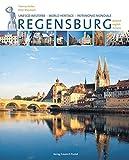 Regensburg: Unesco-Welterbe (Regensburg - UNESCO Weltkulturerbe) - Thomas Ferber