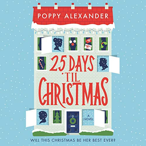 25 Days 'til Christmas Audiobook By Poppy Alexander cover art