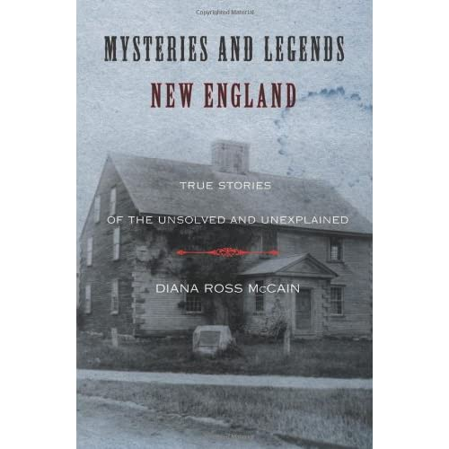 Mysteries and Legends of New England: True Stories of the Unsolved and Unexplained (Myths and Mysteries Series)
