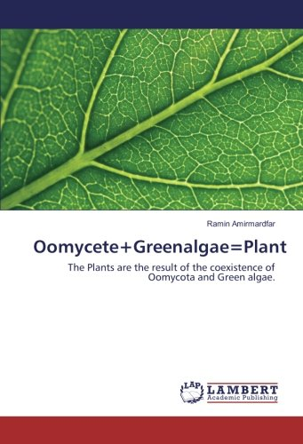 Oomycete+Greenalgae=Plant: The Plants are the result of the coexistence of Oomycota and Green algae.
