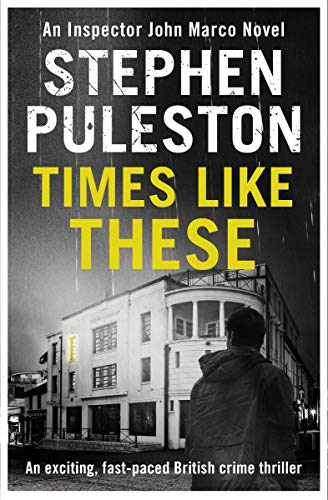 Times Like These (Inspector John Marco Book 4) by [Stephen Puleston]