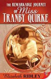 Remarkable Journey of Miss Tranby Quirke