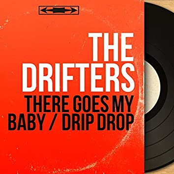 There Goes My Baby / Drip Drop (Mono Version)