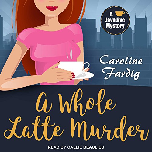 A Whole Latte Murder audiobook cover art