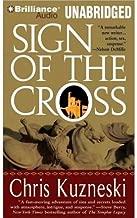 [Sign of the Cross] [Author: Kuzneski, Chris] [April, 2009]