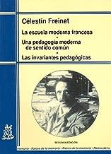 Escuela Moderna Francesa - Una Pedagogia de Sentid (Spanish Edition)