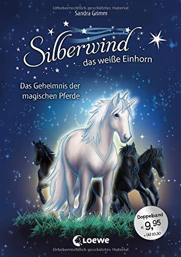 Silberwind, das weiße Einhorn - Das Geheimnis der magischen Pferde: Pferdebuch zum Vorlesen und ersten Selberlesen - Sammelband mit zwei Erstlesegeschichten für Mädchen ab 7 Jahre