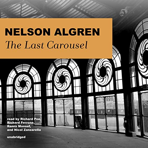 The Last Carousel Audiobook By Nelson Algren cover art
