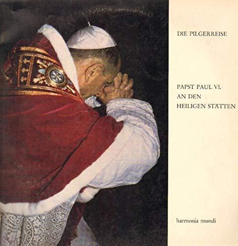 Die Pilgerreise - Papst Paul VI. an den Heiligen Stätten [Vinyl LP]
