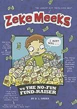 Zeke Meeks vs. The No-Fun Fund-Raiser