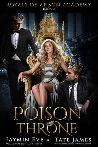 Poison Throne: A Dark College Romance (Royals of Arbon Academy Book 3) (English Edition)