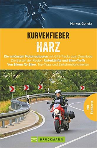 Kurvenfieber Harz: Die schönsten Motorradtouren mit GPS-Tracks zum downloaden. Die Besten der Region: Unterkünfte und Biker-Treffs. Top-Tipps und ... für Biker: Top-Tipps und Einkehrmöglichkeiten
