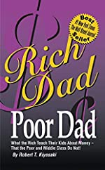 Rich dad, poor dad - What the Rich Teach Their Kids about Money-That the Poor and the Middle Class Do Not! de Robert T. Kiyosaki