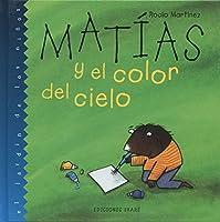 Matias Y El Color Del Cielo (Jardin de los Ninos)