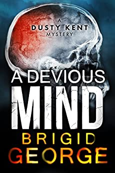 [Brigid George]のA Devious Mind (Dusty Kent Mysteries Book 2) (English Edition)