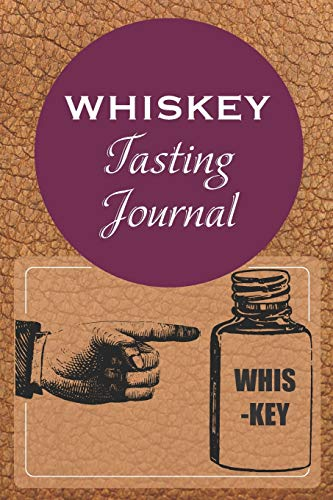 Whiskey Tasting Journal: Develop your palate and log whiskey tasting notes | 6 x 9 in 100 pages | Ideal for beginners and aficionados