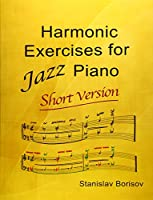 Harmonic Exercises for Jazz Piano: Short Version