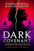 Dark Covenant: How the Masses Are Being Groomed to Embrace the Unthinkable While the Leaders of Organized Religion Make a Deal with the Devil