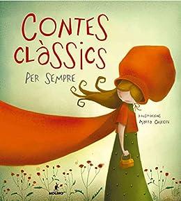 Contes clàssics per sempre (INFANTIL CATALÀ) (Catalan Edition ...