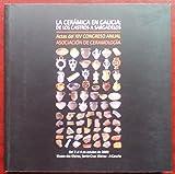 La ceramica en Galicia: de los castros a sargadelos