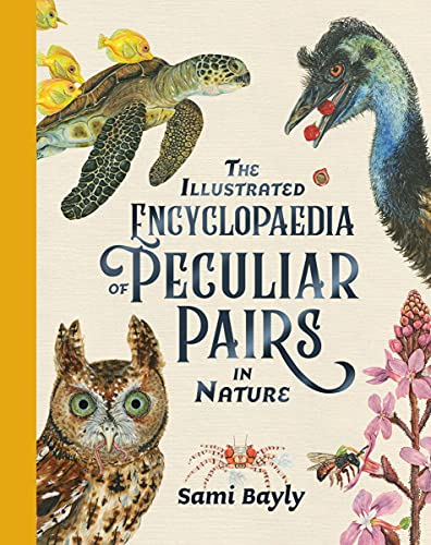 The Illustrated Encyclopaedia of Peculiar Pairs in Nature (The Illustrated Encyclopaedia series Book 3) (English Edition)